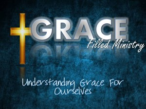 Understanding Grace For Ourselves
