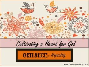Cultivating a Heart for God 8.17.15