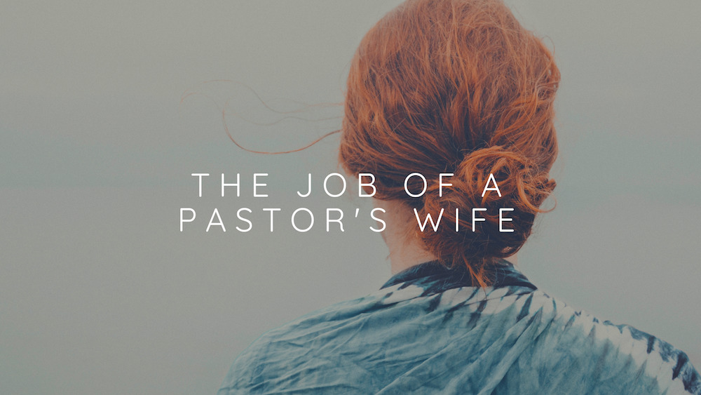 The Job of a Pastor's Wife