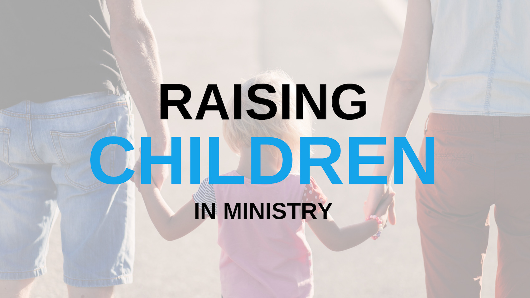 Raising Children in Ministry