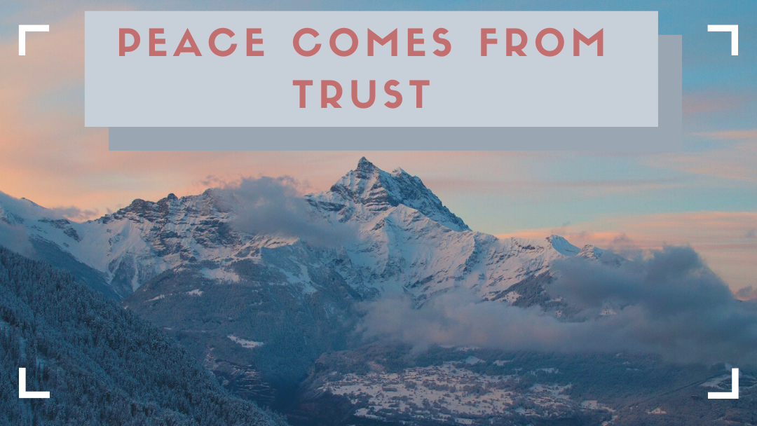 Peace comes from Trust Breathe Ministry