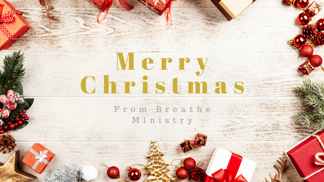 Merry Christmas From Breathe Ministry