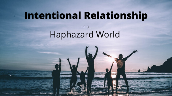 Intentional relationships haphazard world Breath ministry