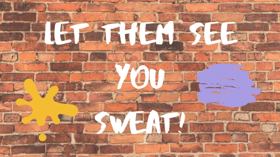 Let them see you Sweat Breathe Minsitry