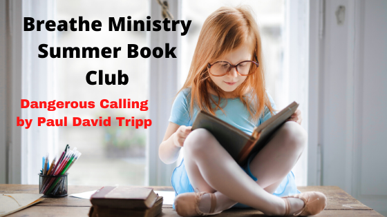 Dangerous Calling by Paul David Tripp Breathe Ministry