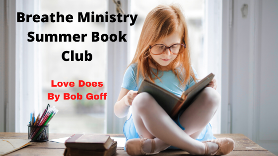 Breathe Ministry Book Club Love Does Bob Goff