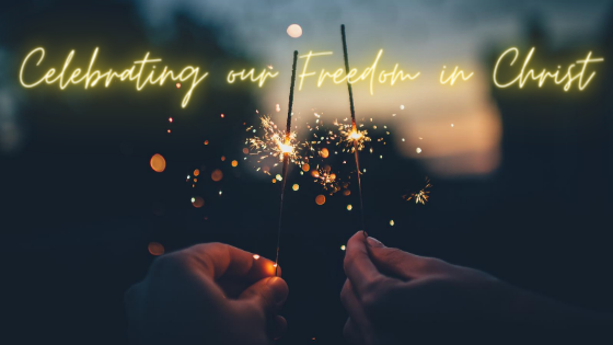 Celebrate our Freedom in Christ Breathe Ministry