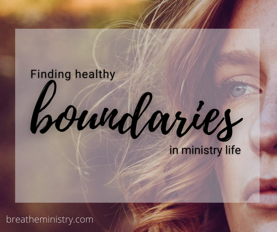 Finding Healthy Boundaries in Ministry Life