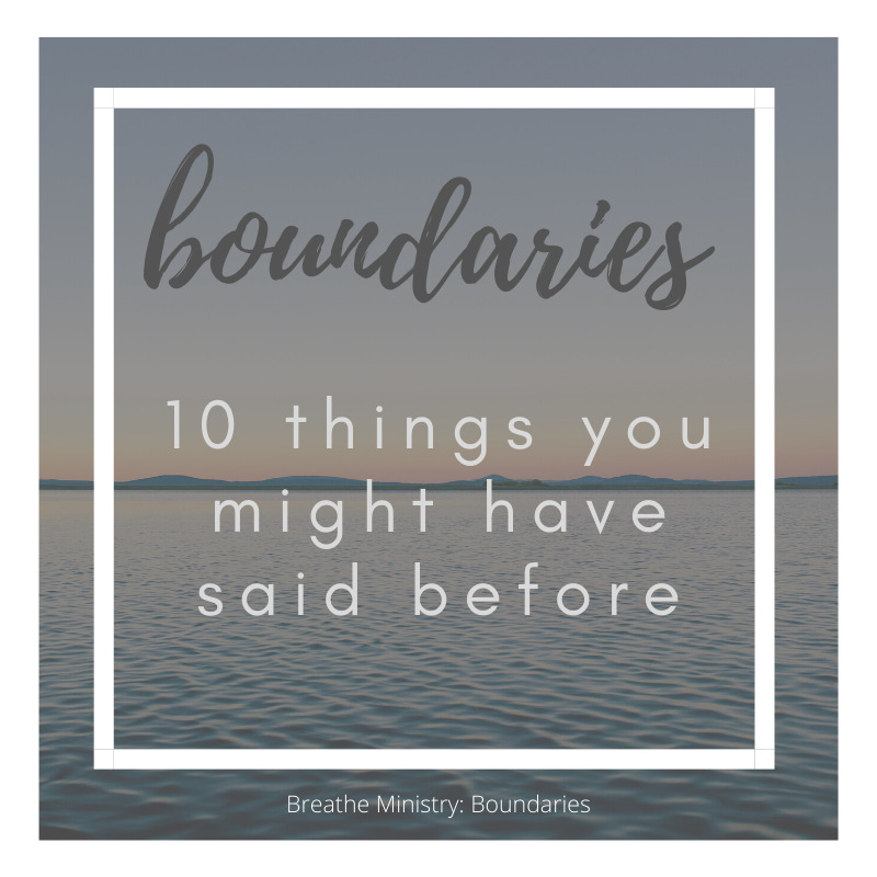 10 attitudes that indicate that you may struggle with boundaries Breathe Ministry