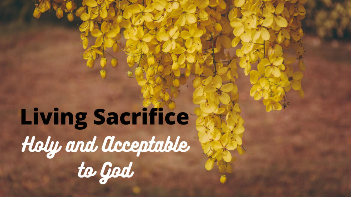 Living Sacrifice Holy and Acceptable to God Breathe Ministry
