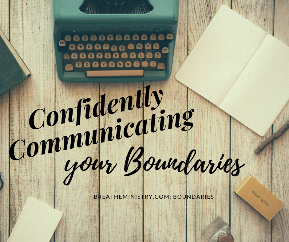 Confidently communicating your boundaries Breathe Ministry