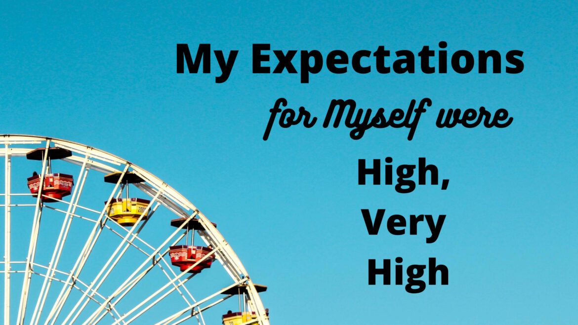 My expectation for myself was high very high breathe ministry