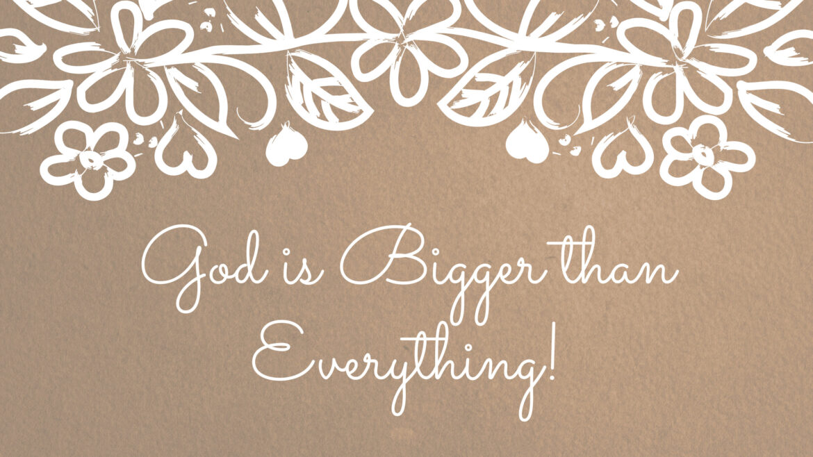 God is Bigger than Everything Breathe Ministry