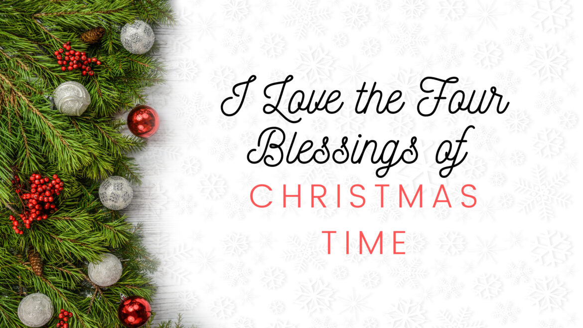 I love the Four Blessings of Christmas Time Breath Ministry