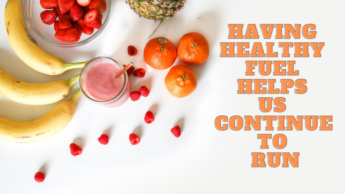 Having Healthy fuel helps us continue to run breathe Ministry