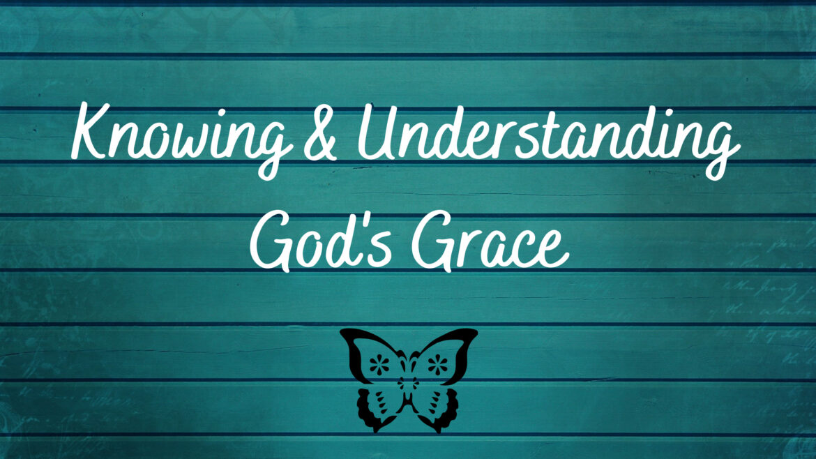 Knowing and Understanding God's Grace Breathe Ministry